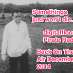 digitalflood Pirate Radio - Back on the air in December 2014