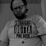 Straight Outta Pine Bush