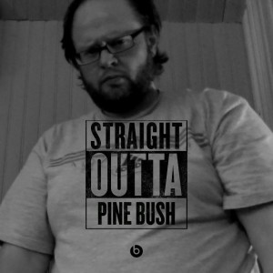 Straight Outta Pine Bush